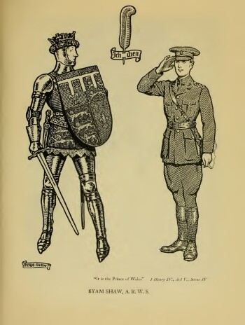 """A line drawing of two men. On the left, Prince Hal wears a full suit of plate armour, a helmet topped with a crown, and a tunic emblazoned with the royal arms, and carries a sword and  shield. He looks faintly surprised by the other figure: Edward, Prince of Wales, who stands at attention and salutes, wearing First Word War military uniform including a peaked cap and gun holster. His left hand, at his side, holds a lit cigarette. Between the two is a single feather piercing a banner with the motto 'Ich dien'. Another banner at the bottom bears the artist's name, Byam Shaw. Below this, the caption """"It is the Prince of Wales"""" is quoted from Shakespeare's Henry IV part 1, Act 5, scene 4."""